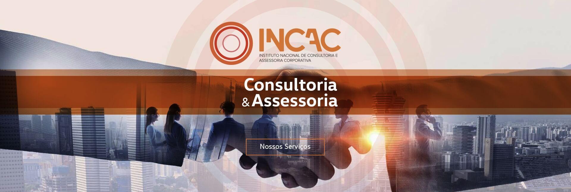 Consultoria_assessoria - INCAC  - Instituto Nacional de Consultoria e Acessoria Corporativa